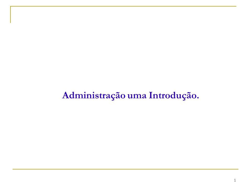 Administração uma Introdução.