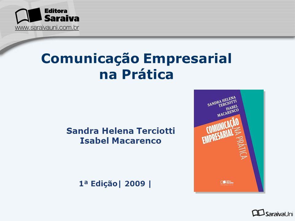 Comunicação Empresarial na Prática Sandra Helena Terciotti