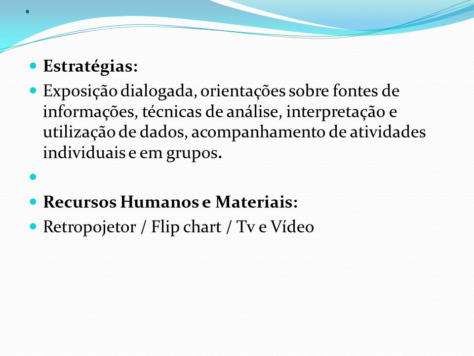 . Estratégias: