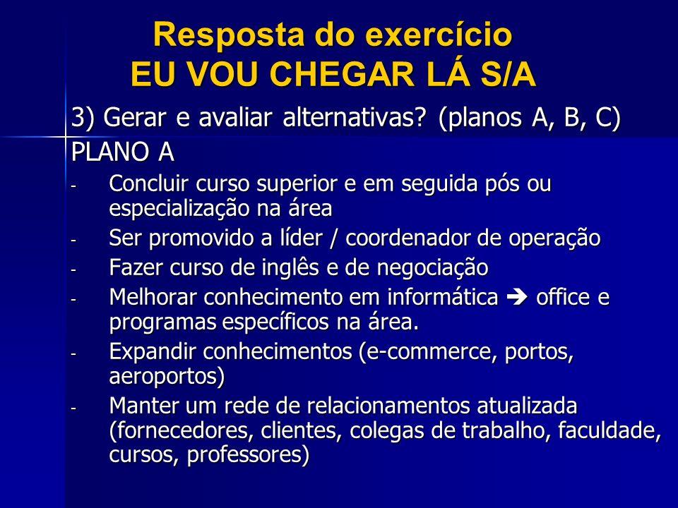 Resposta do exercício EU VOU CHEGAR LÁ S/A