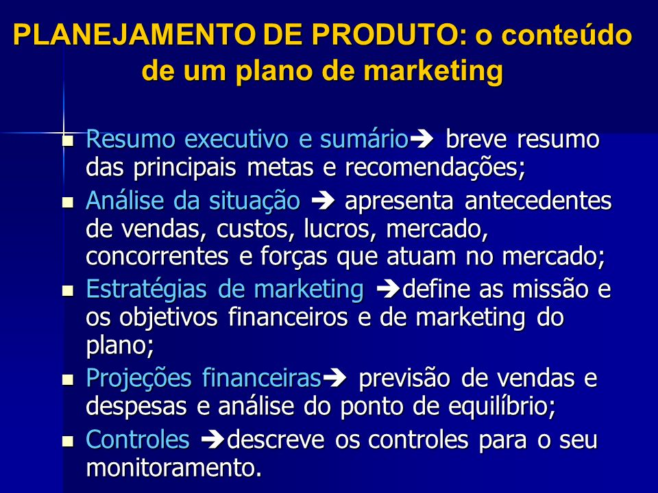 PLANEJAMENTO DE PRODUTO: o conteúdo de um plano de marketing