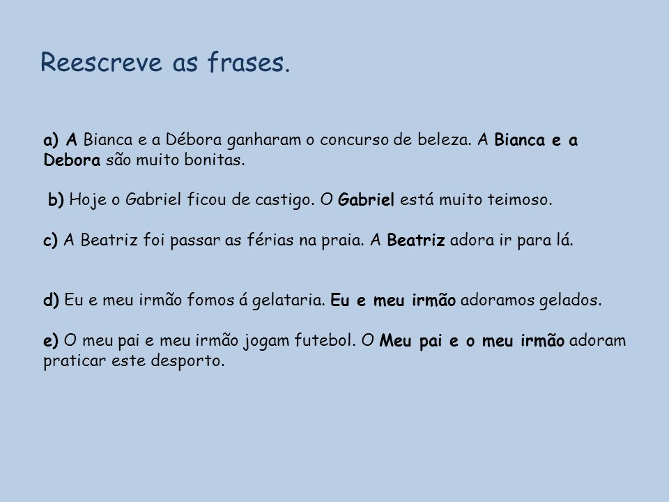 Reescreve as frases.