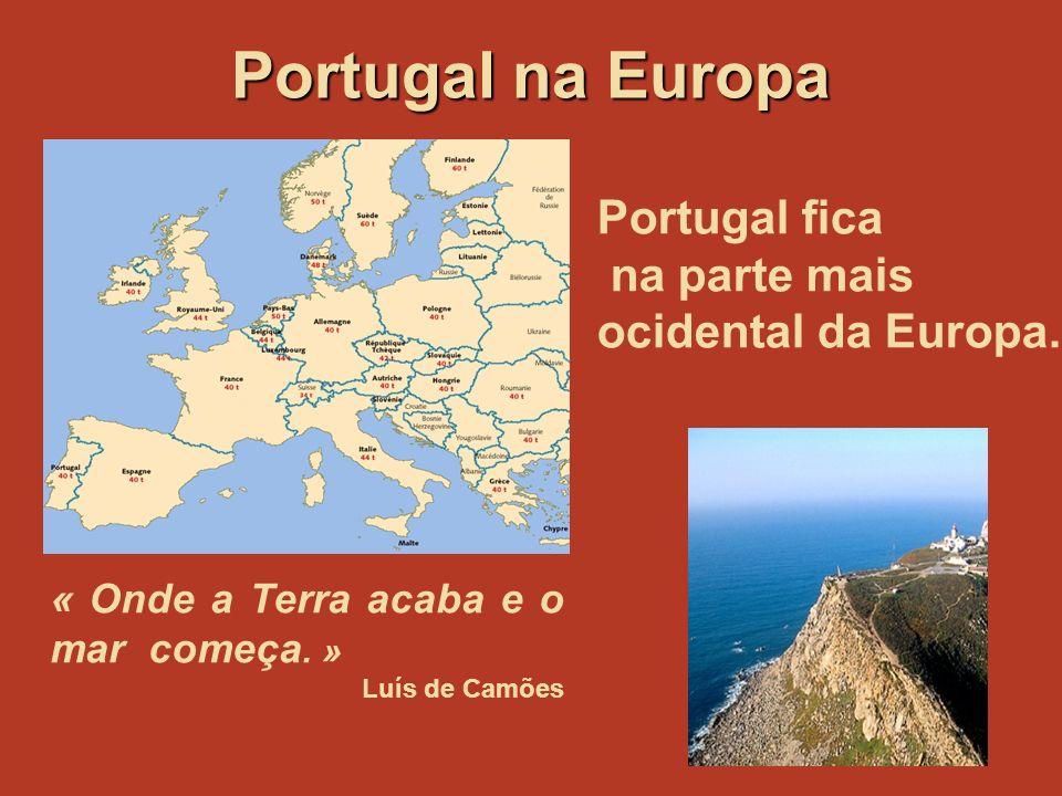 Portugal na Europa Portugal fica na parte mais ocidental da Europa.