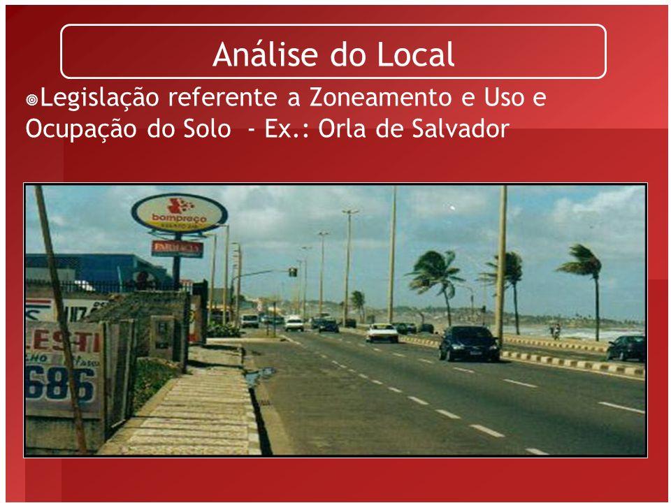 Análise do Local Legislação referente a Zoneamento e Uso e Ocupação do Solo - Ex.: Orla de Salvador.