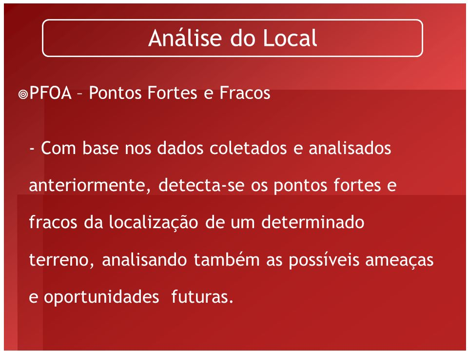Análise do Local PFOA – Pontos Fortes e Fracos