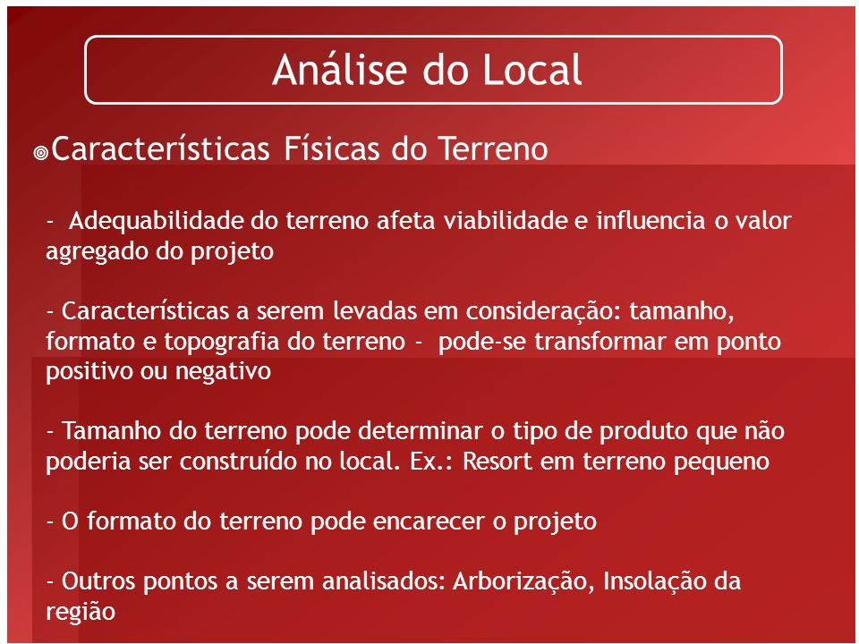 Análise do Local Características Físicas do Terreno