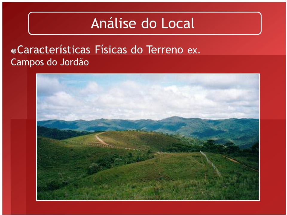 Análise do Local Características Físicas do Terreno ex. Campos do Jordão