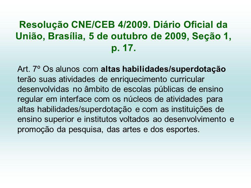 Resolução CNE/CEB 4/2009. Diário Oficial da União, Brasília, 5 de outubro de 2009, Seção 1, p. 17.