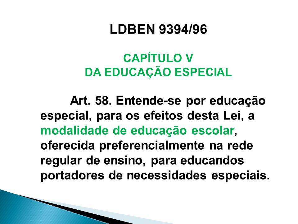 LDBEN 9394/96 CAPÍTULO V DA EDUCAÇÃO ESPECIAL