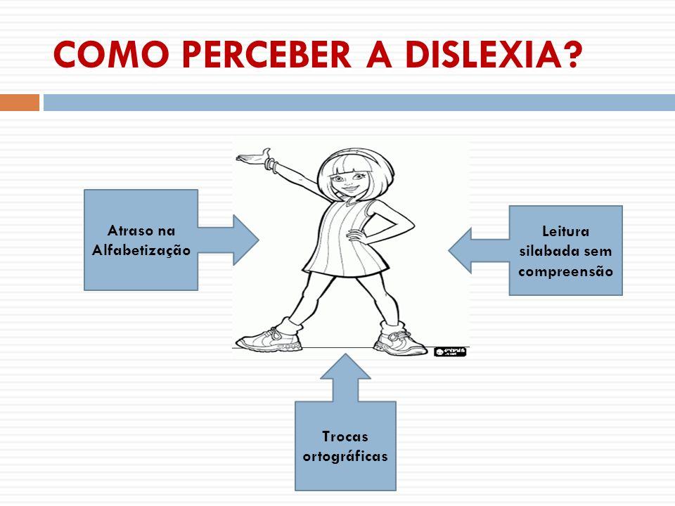 COMO PERCEBER A DISLEXIA