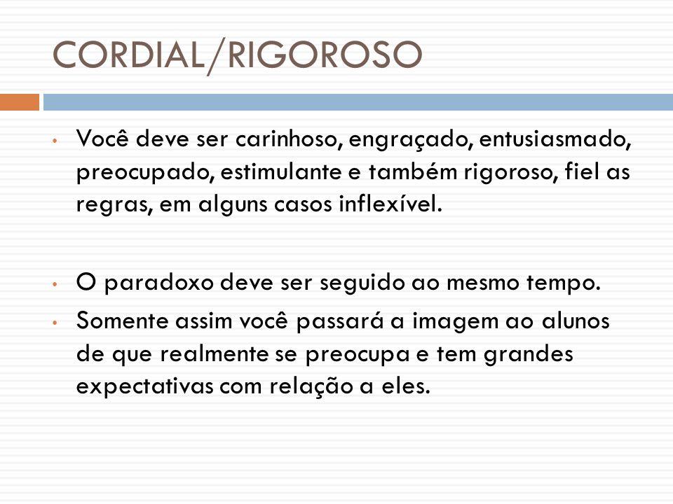 CORDIAL/RIGOROSO