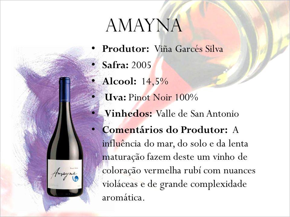 amayna Produtor: Viña Garcés Silva Safra: 2005 Alcool: 14,5%
