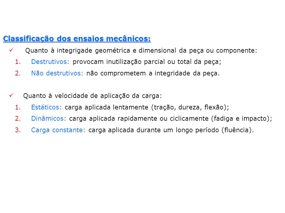 Classificação dos ensaios mecânicos: