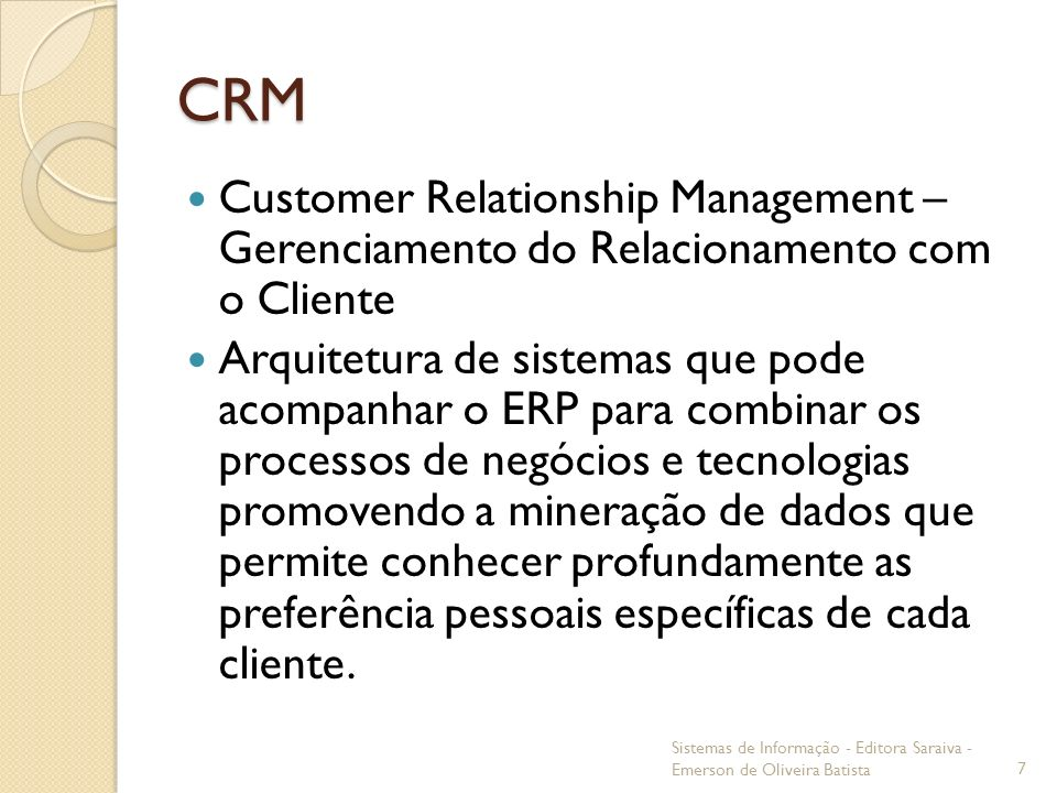 CRM Customer Relationship Management – Gerenciamento do Relacionamento com o Cliente.