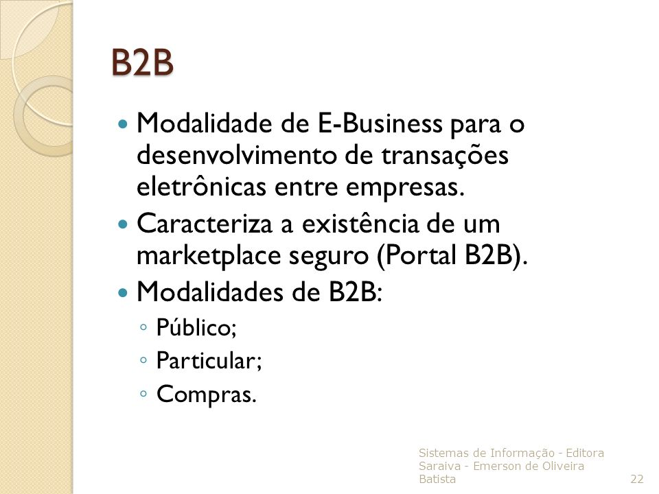 B2B Modalidade de E-Business para o desenvolvimento de transações eletrônicas entre empresas.
