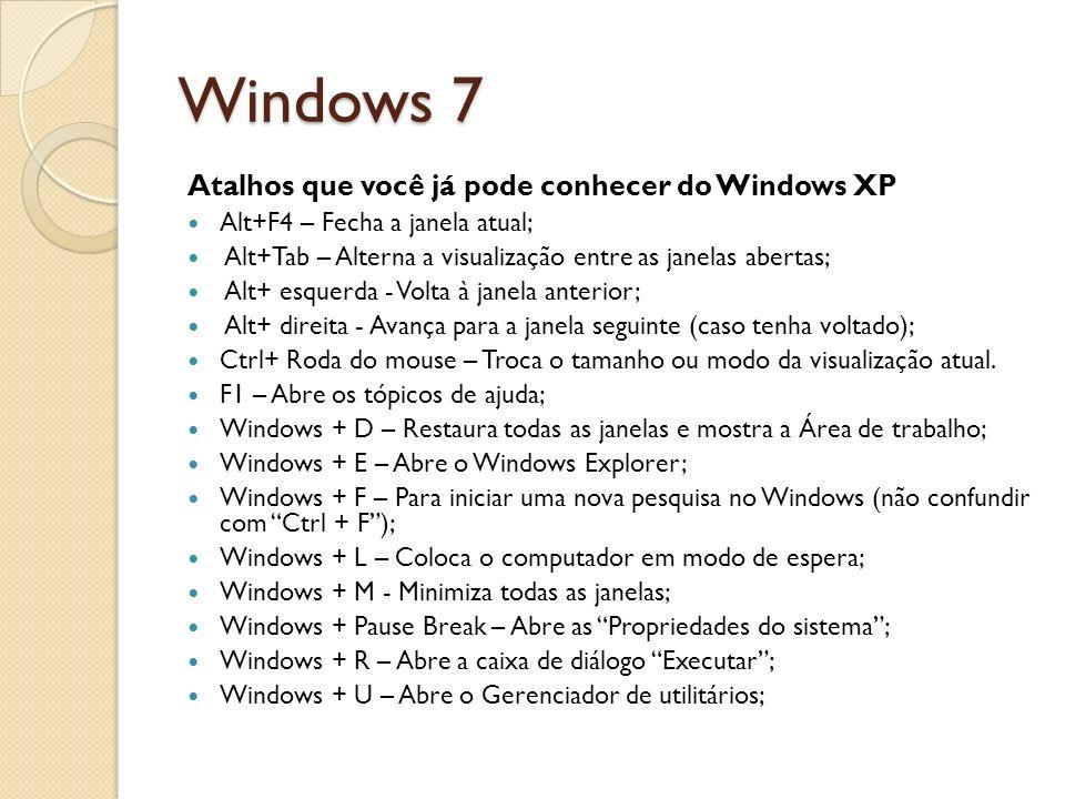 Windows 7 Atalhos que você já pode conhecer do Windows XP
