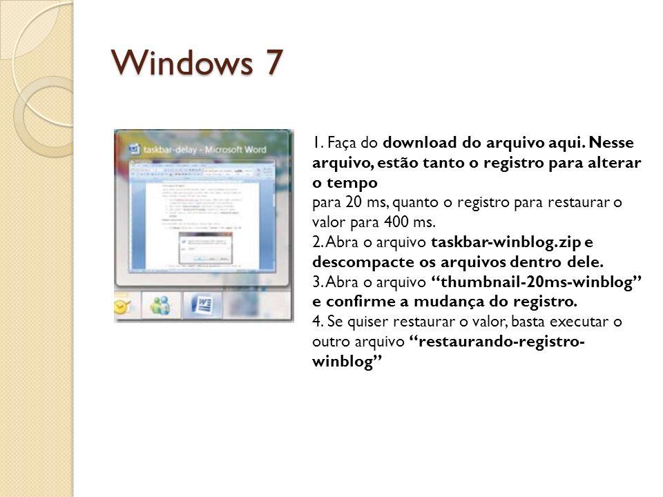 Windows 7 1. Faça do download do arquivo aqui. Nesse arquivo, estão tanto o registro para alterar o tempo.