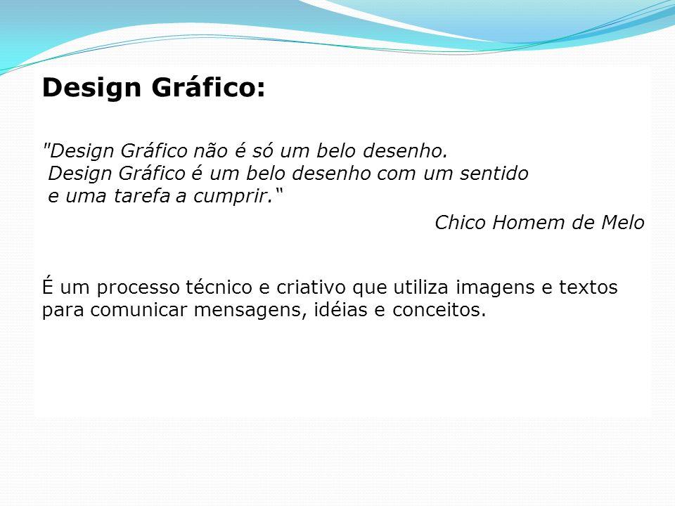 Design Gráfico: Design Gráfico não é só um belo desenho. Design Gráfico é um belo desenho com um sentido e uma tarefa a cumprir.