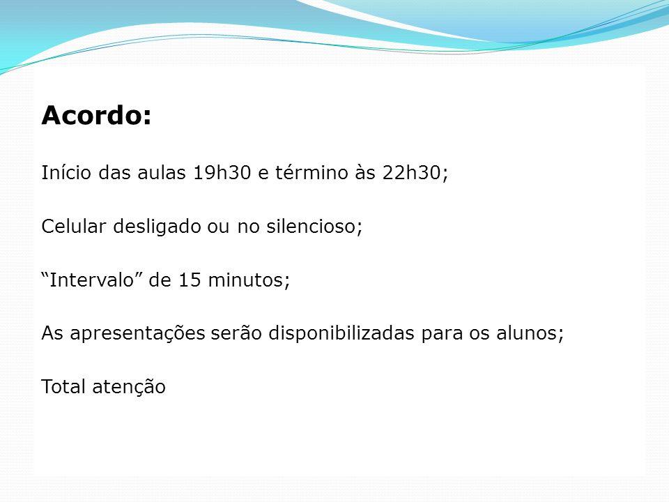 Acordo: Início das aulas 19h30 e término às 22h30;