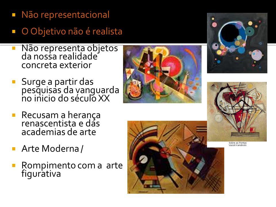 Não representacional O Objetivo não é realista. Não representa objetos da nossa realidade concreta exterior.