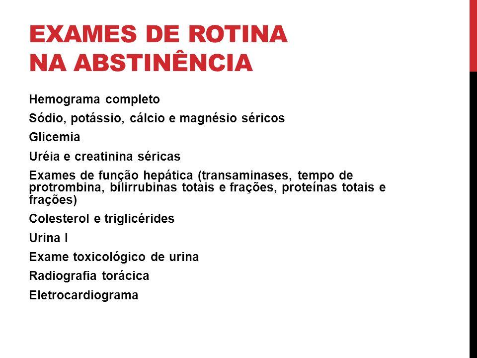 EXAMES DE ROTINA NA ABSTINÊNCIA