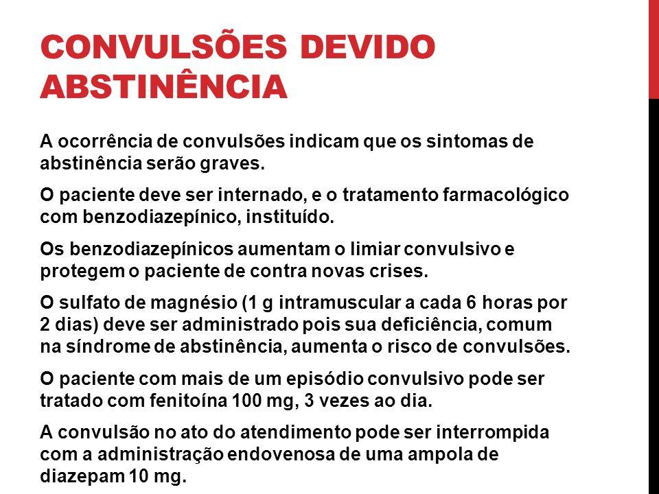 CONVULSÕES DEVIDO ABSTINÊNCIA
