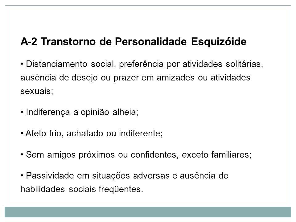 A-2 Transtorno de Personalidade Esquizóide