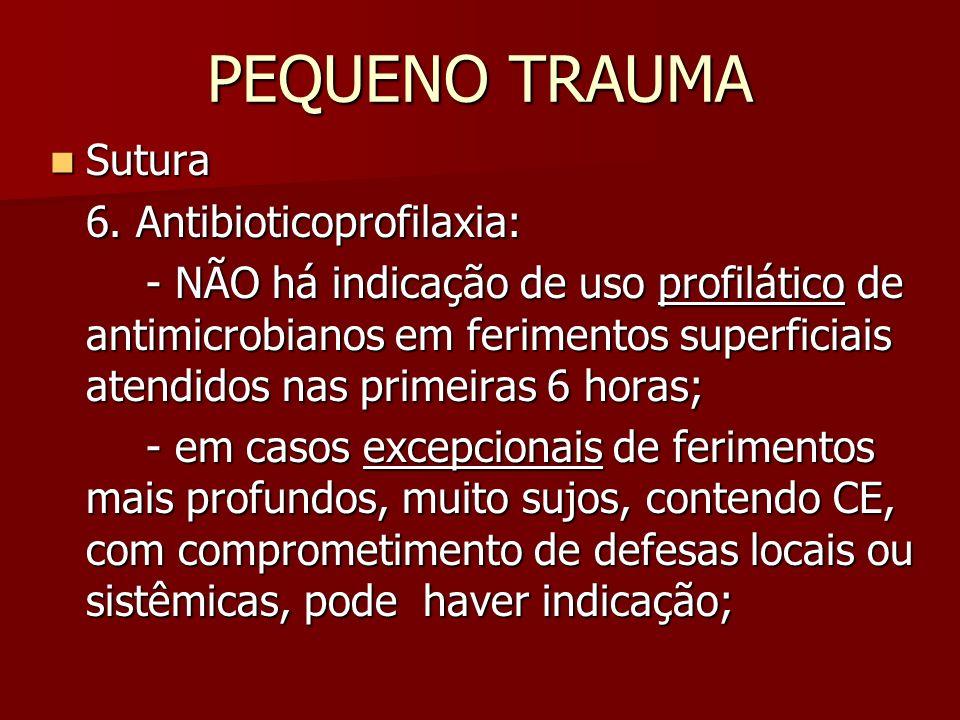 PEQUENO TRAUMA Sutura 6. Antibioticoprofilaxia: