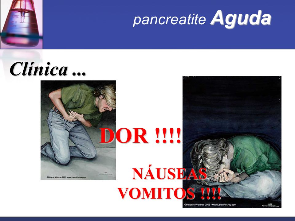 pancreatite Aguda Clínica ... DOR !!!! NÁUSEAS VOMITOS !!!!