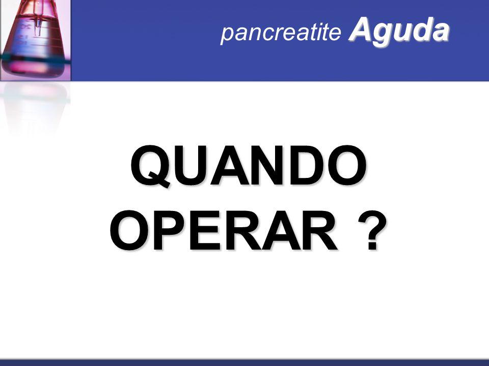 pancreatite Aguda QUANDO OPERAR