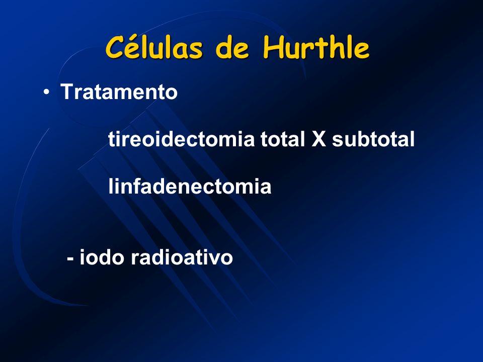 Células de Hurthle Tratamento tireoidectomia total X subtotal