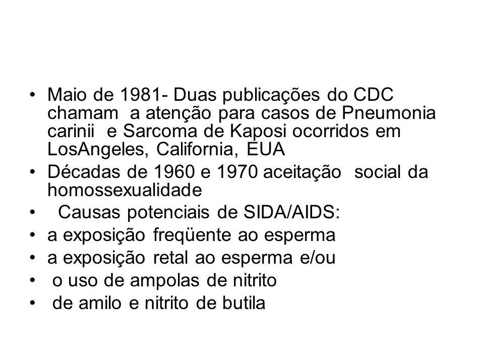 Maio de 1981- Duas publicações do CDC chamam a atenção para casos de Pneumonia carinii e Sarcoma de Kaposi ocorridos em LosAngeles, California, EUA