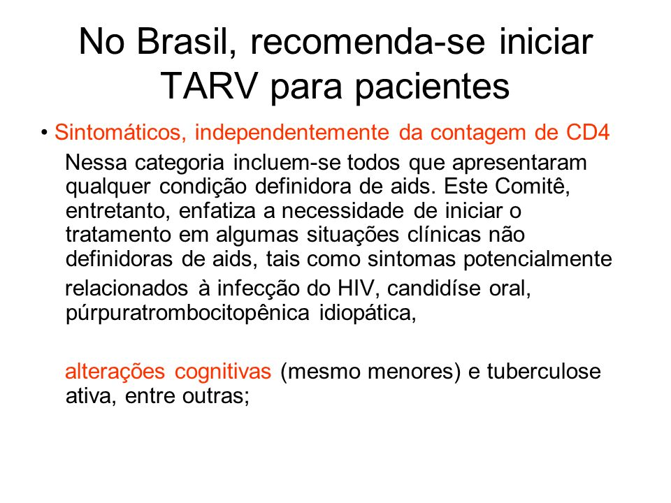 No Brasil, recomenda-se iniciar TARV para pacientes