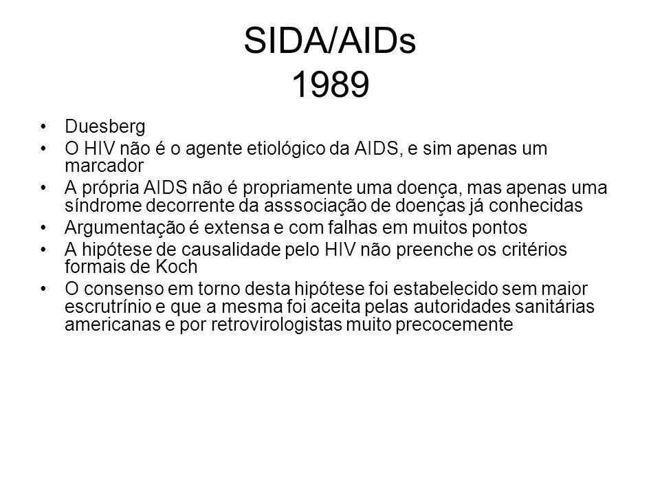 SIDA/AIDs 1989Duesberg. O HIV não é o agente etiológico da AIDS, e sim apenas um marcador.