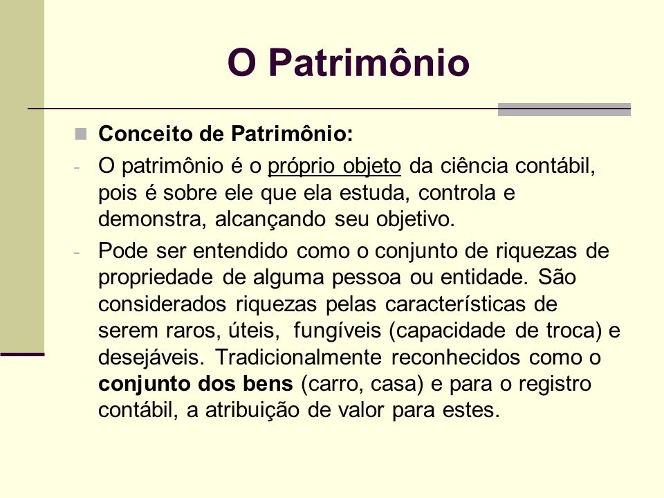 O Patrimônio Conceito de Patrimônio: