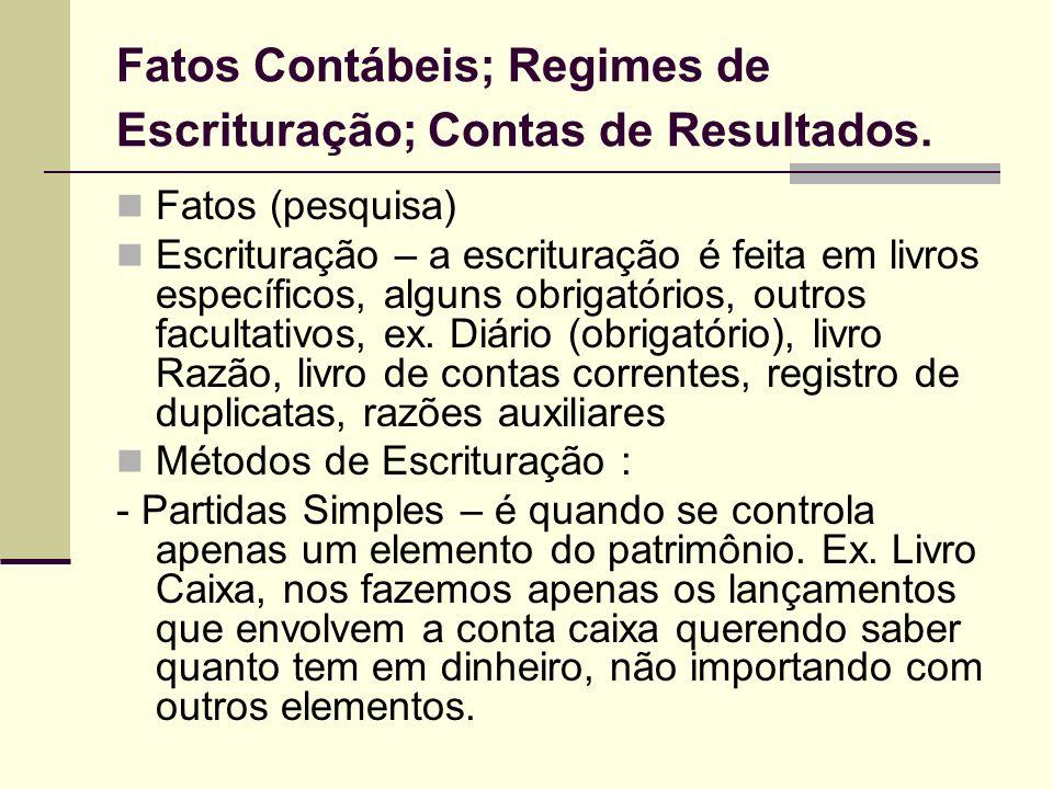 Fatos Contábeis; Regimes de Escrituração; Contas de Resultados.