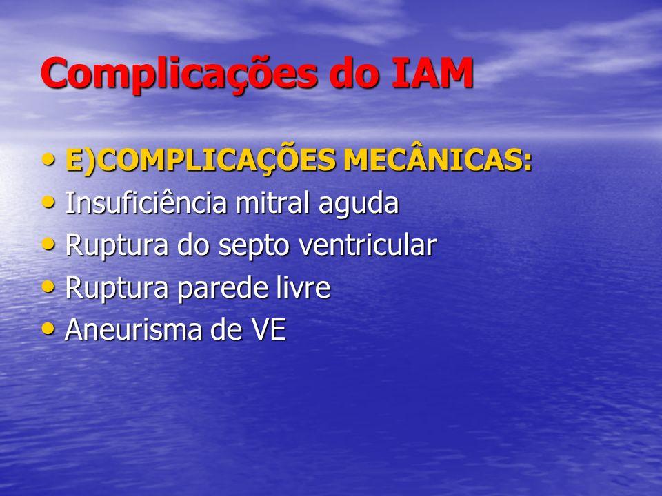 Complicações do IAM E)COMPLICAÇÕES MECÂNICAS: