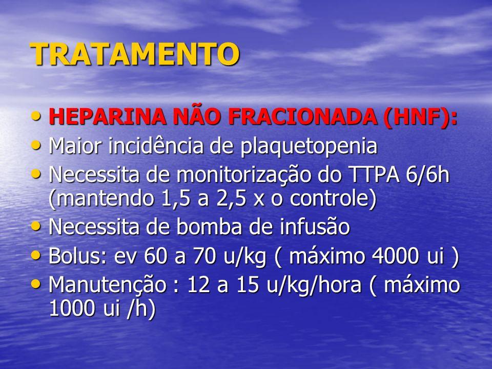 TRATAMENTO HEPARINA NÃO FRACIONADA (HNF):