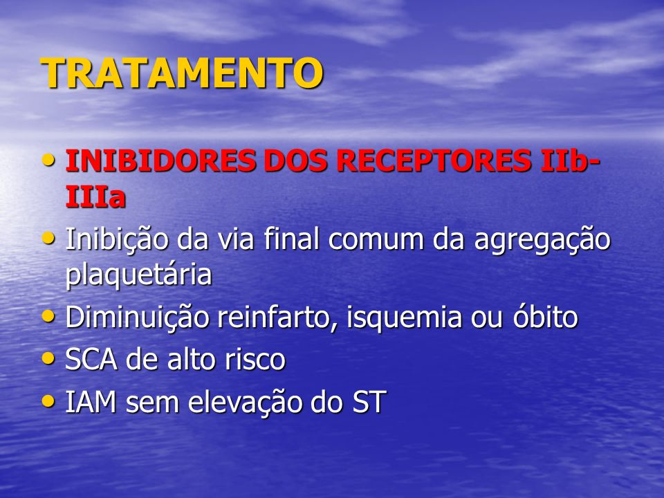 TRATAMENTO INIBIDORES DOS RECEPTORES IIb-IIIa
