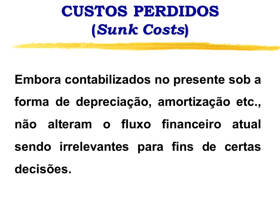 CUSTOS PERDIDOS (Sunk Costs)