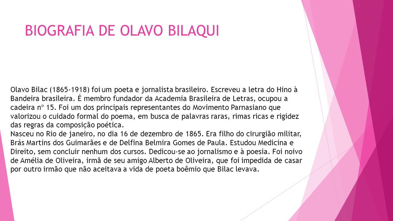 BIOGRAFIA DE OLAVO BILAQUI