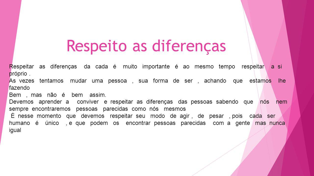 Respeitar as diferenças Respeito as diferenças