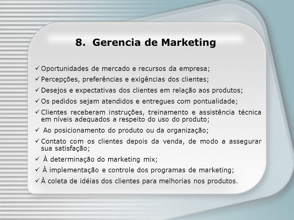 8. Gerencia de Marketing Oportunidades de mercado e recursos da empresa; Percepções, preferências e exigências dos clientes;