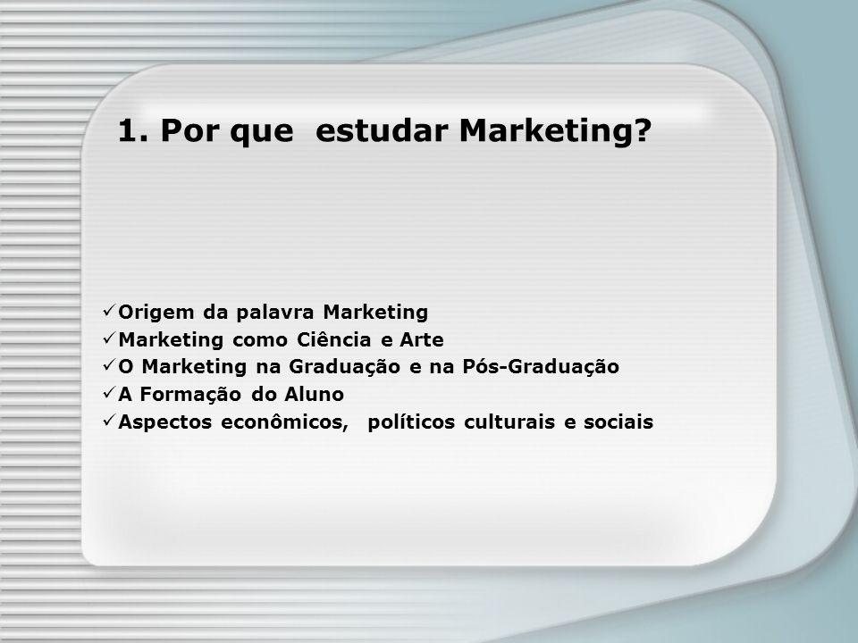 1. Por que estudar Marketing