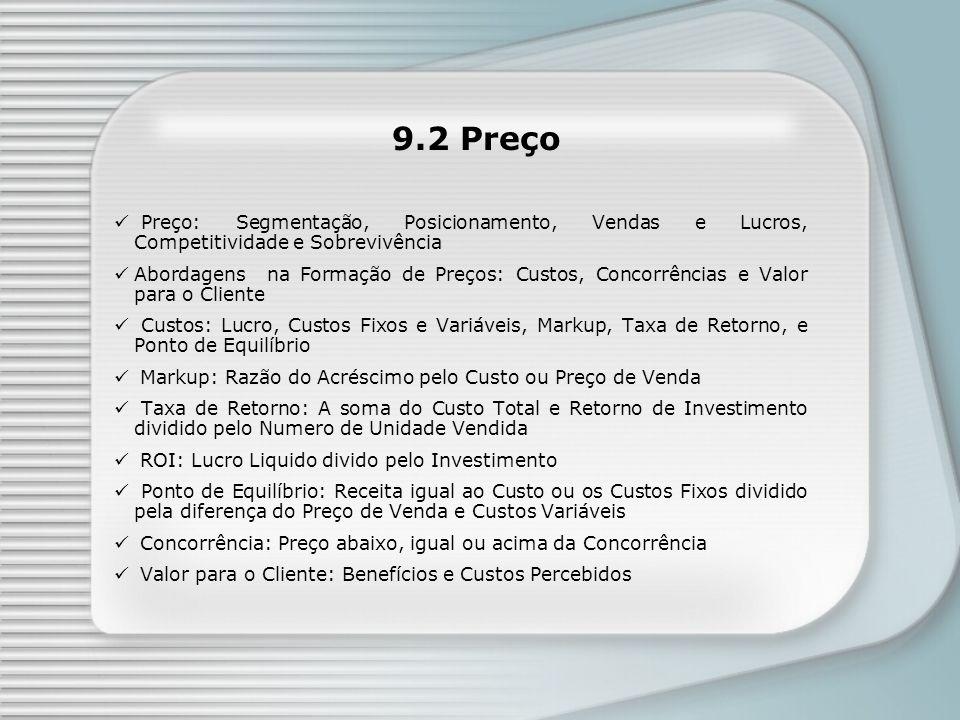 9.2 Preço Preço: Segmentação, Posicionamento, Vendas e Lucros, Competitividade e Sobrevivência.