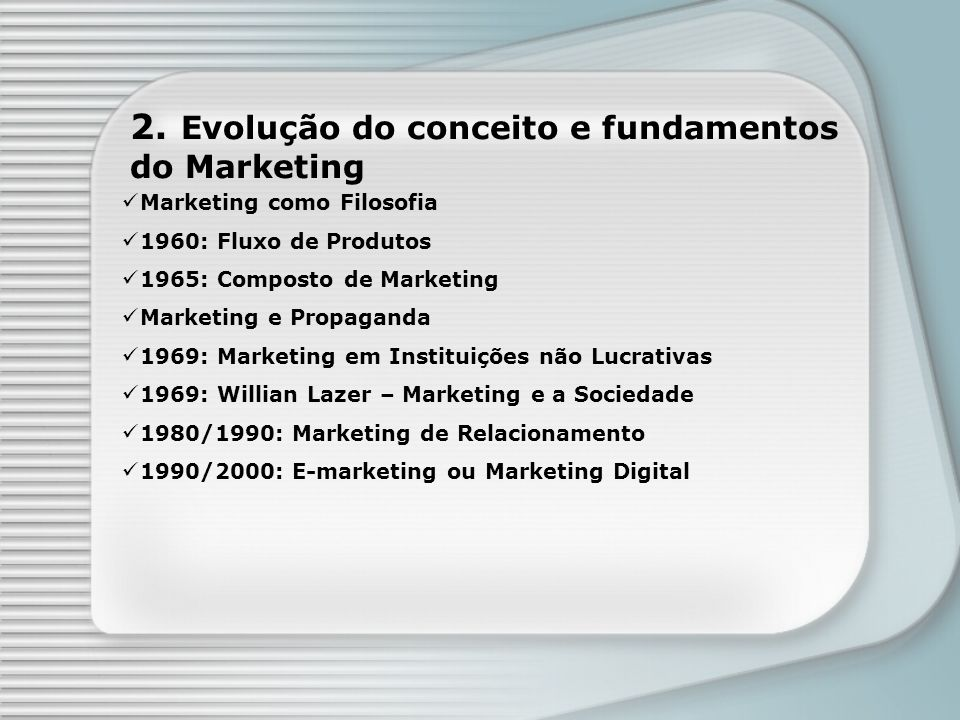 2. Evolução do conceito e fundamentos do Marketing
