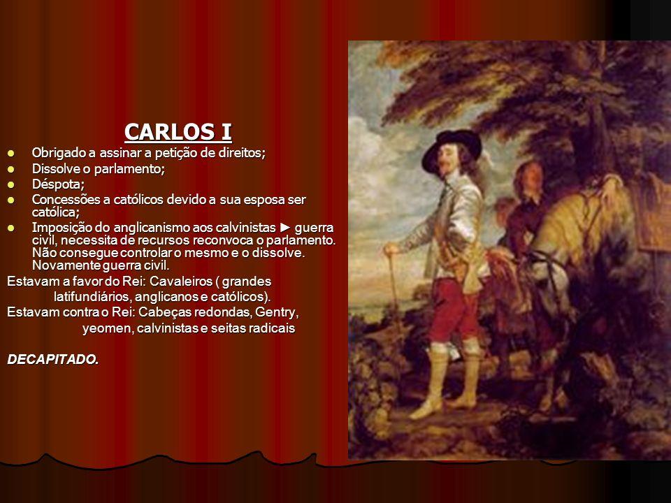 CARLOS I Obrigado a assinar a petição de direitos;