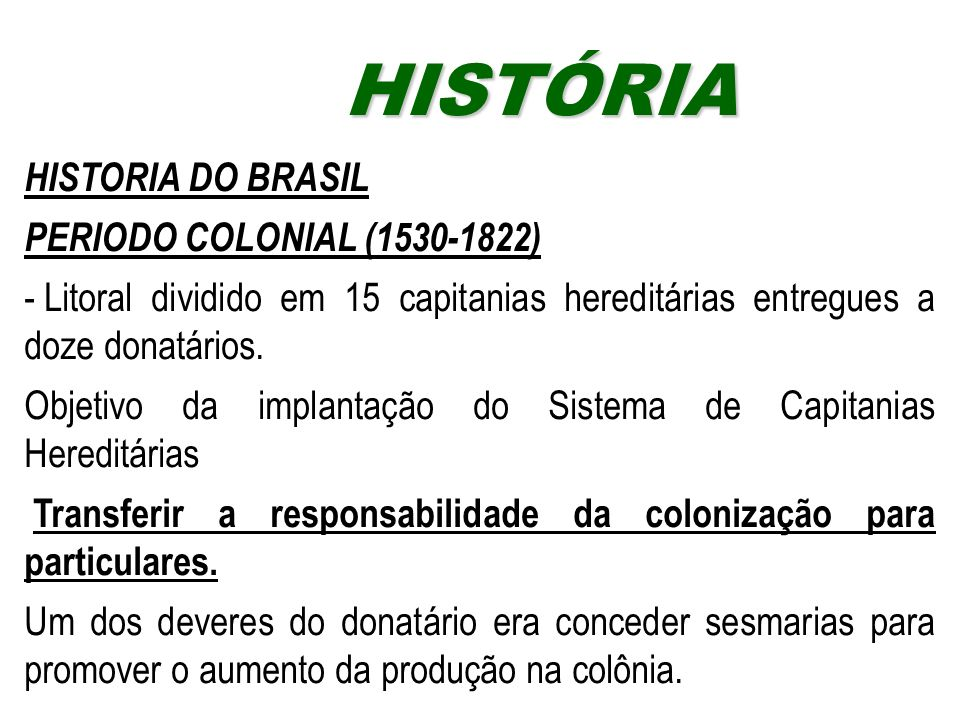 HISTÓRIA HISTORIA DO BRASIL PERIODO COLONIAL (1530-1822)