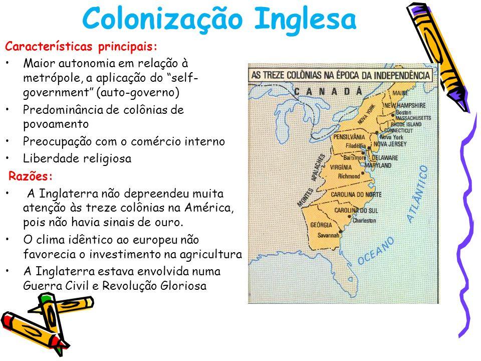 Colonização Inglesa Características principais: