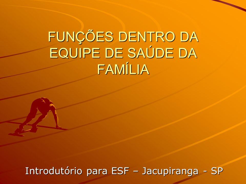 FUNÇÕES DENTRO DA EQUIPE DE SAÚDE DA FAMÍLIA